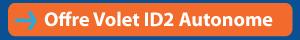 Offre Volet ID2 autonome solaire